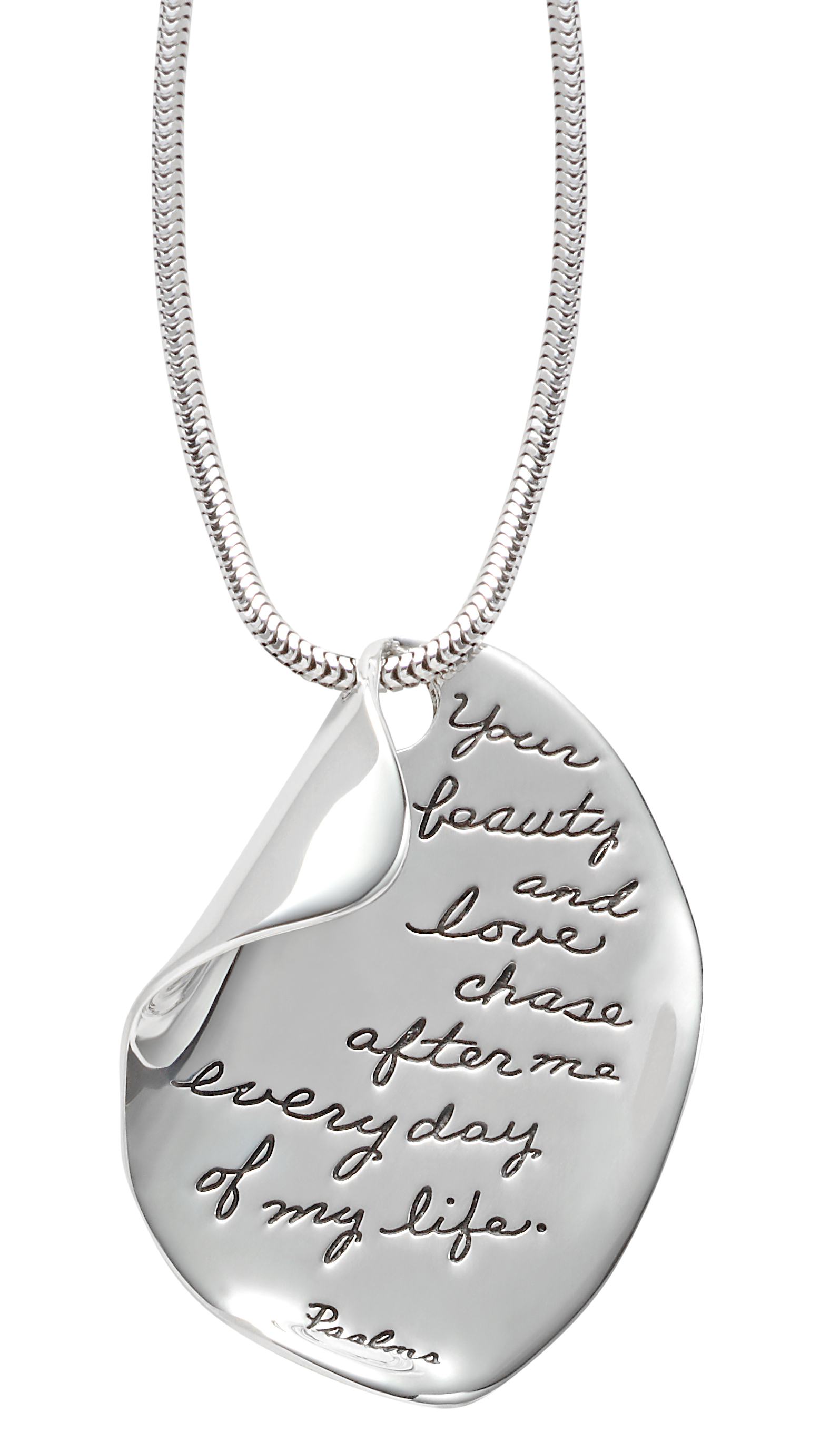 Sterling Silver bashful pendant Irregular oval shape with top right corner folded in. Inspirational engraved quote: Your beauty and love chase after me every day of my life.