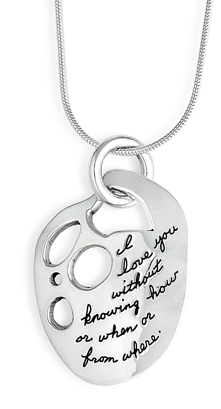 Sterling Silver Inspirational irregular shaped Pendant with five irregular shaped cutouts on the upper left side Engraved quote reads: I love you without knowing how or when or from where. -Pablo Neruda