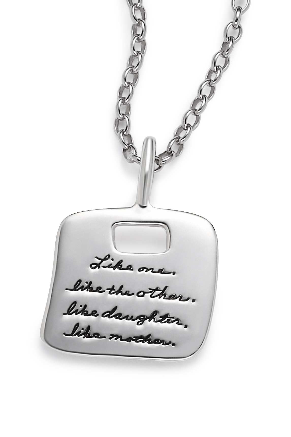 Sterling Inspirational Pendant Square shaped with rectangle cutout near the top quotation reads: Like one, like the other, like daughter, like mother.