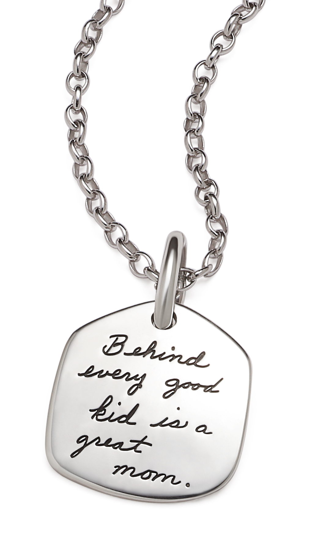Sterling silver pendant with engraved inspirational quote that reads: Behind every good kid is a great mom.
