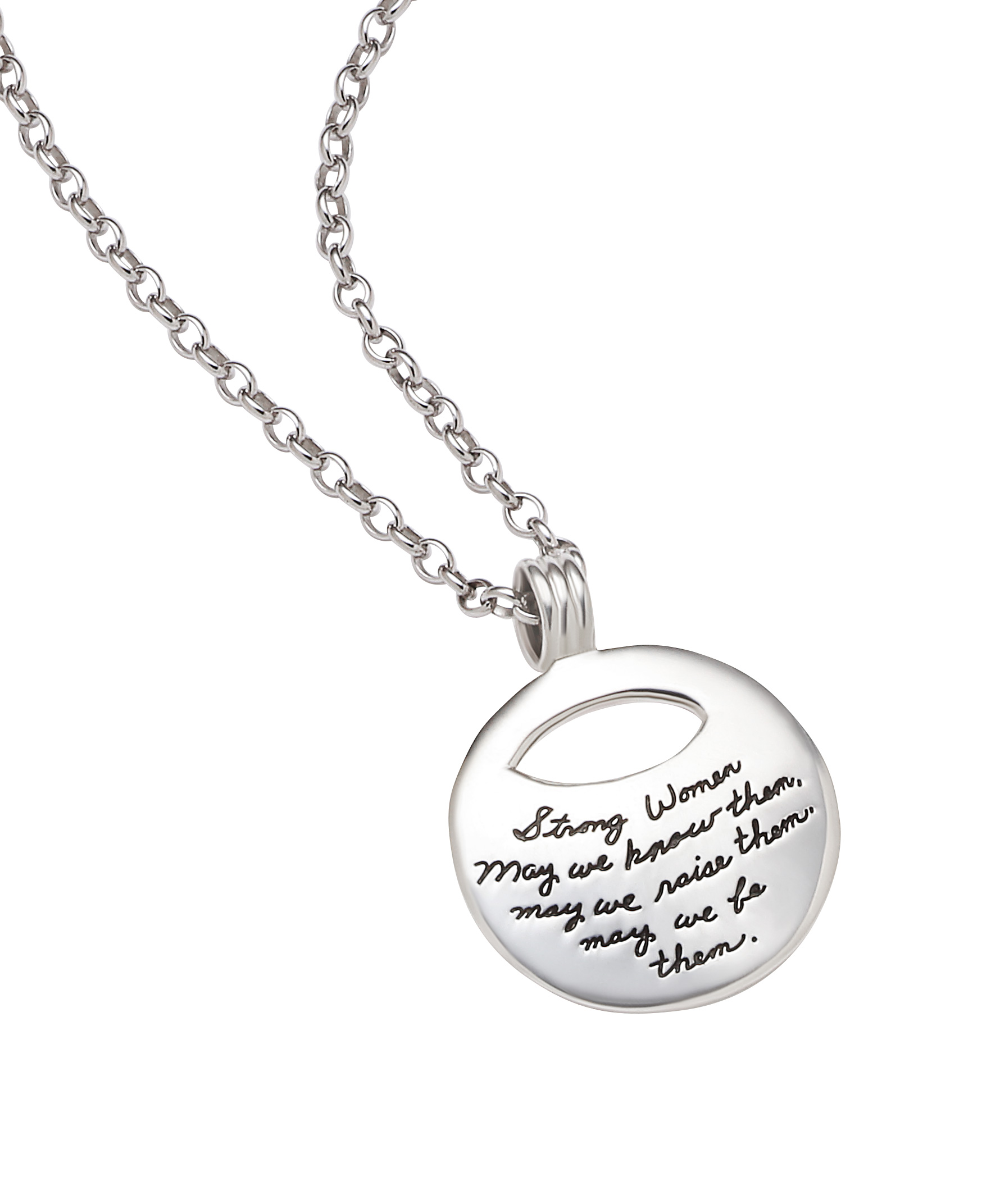 Sterling Silver Inspirational pendant circle with eye shaped cutout near top center engraved with quotation: Strong women. May we know them, may we raise them, may we be them.