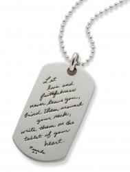 Sterling Dog Tag engraved with quotation from Proverbs:  Let love and faithfulness never leave you, bind them around your neck, write them on the tablet of your heart.