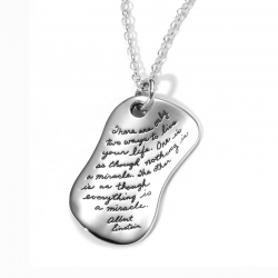 Pendant with Engraved Quote - There are only two ways to live your life. One is as though nothing is a miracle, the other is as though everything is a miracle. ~Albert Einstein | BB Becker| Inspirational Jewelry