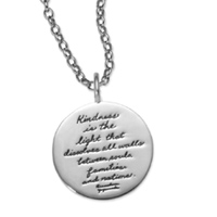 Sterling Silver Inspirational Necklace A Circle shape with inscribed quote - Kindness is the light that dissolves all walls between souls, families and nations. ~Paramahansa Yogananda