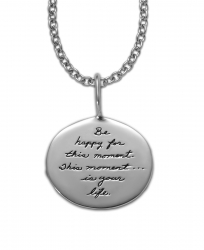 Inspirational Sterling Silver Necklace oval shaped with engraved quote- Be happy for this momnet...this moment is your life.