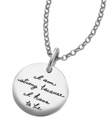 Sterling Silver Inspirational Necklace circular shape with the quotation: I am strong because I have to be.