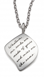 Sterling Silver Inspirational Irregular shaped Pendant with the quotation: Whatever our souls are made of, yours and mine are the same