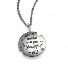 Sterling Silver circle token with three small cutout around the edges. Artistic hand lettered quote reads: I'm not as beautiful as you, I'm beautiful as me.