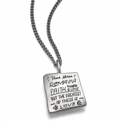 Inspirational sterling silver quote necklace in the shape of an irregular square w/ the quote: These three remain: Faith Hope and Love. But the greatest of these is Love. -1st Corinthians