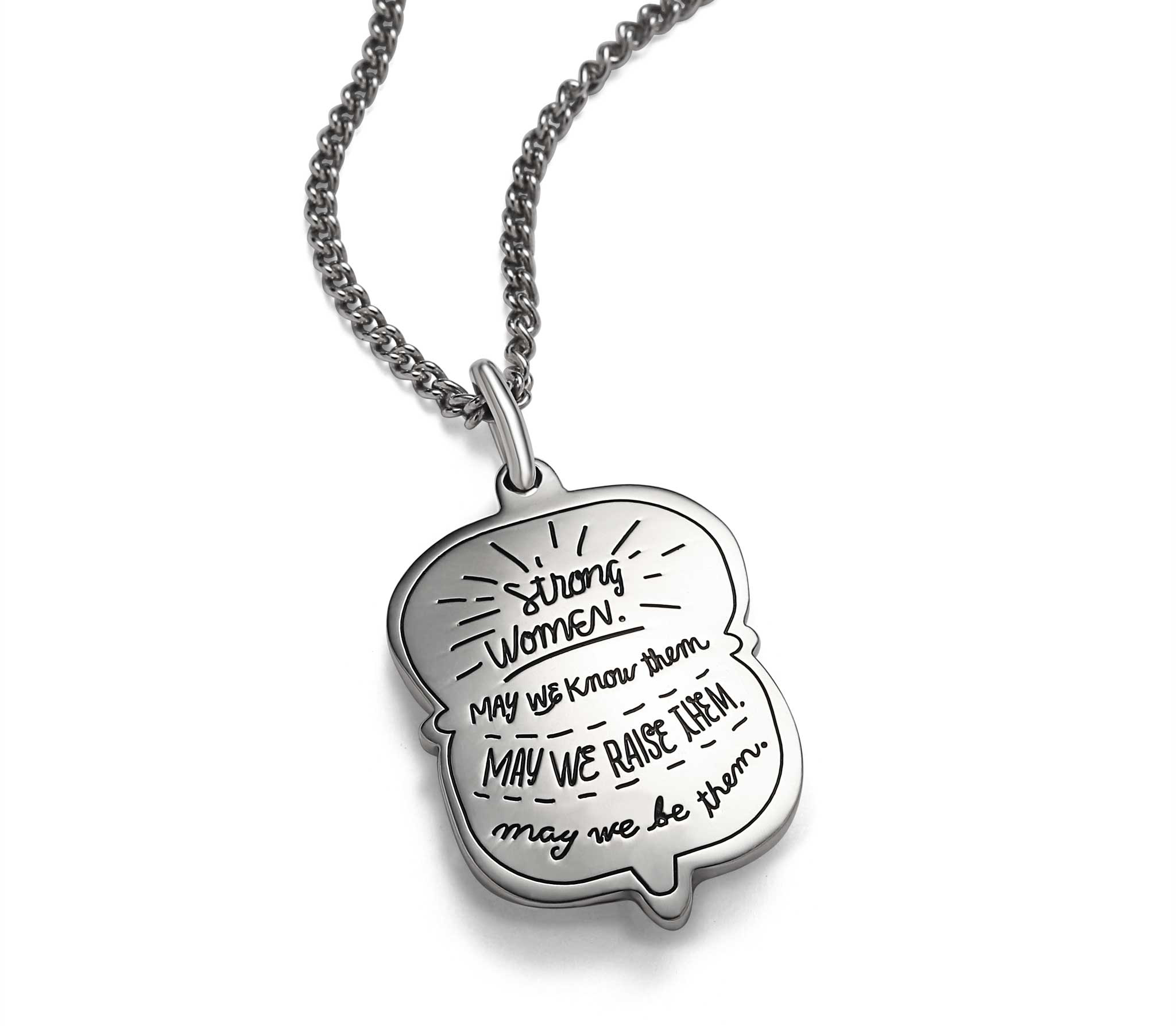 Sterling silver inspirational irregualr shaped necklace with the quotation: Strong Women. May we know them. May we raise them. May we be them.